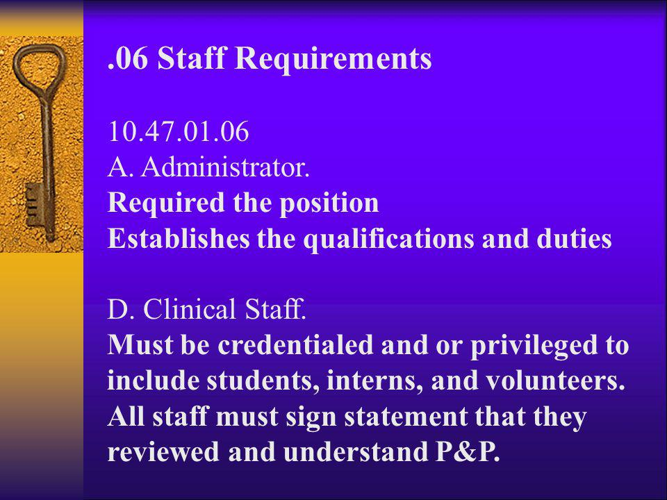 .06 Staff Requirements 10.47.01.06 Administrator.