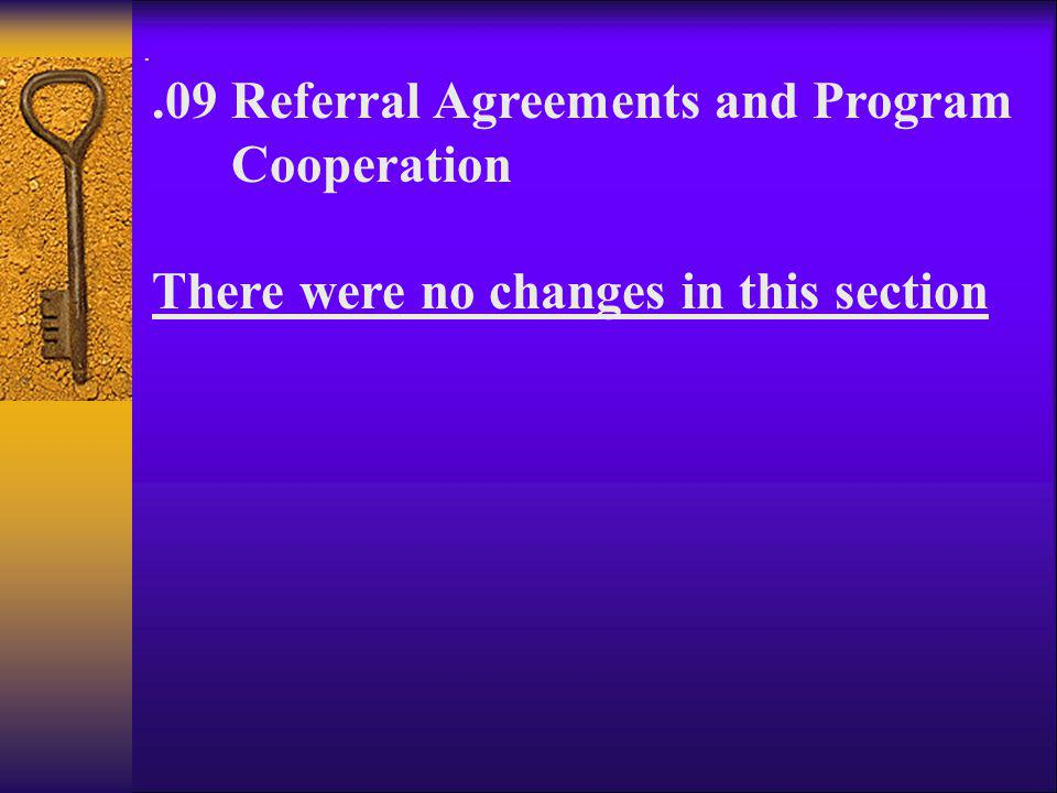 .09 Referral Agreements and Program Cooperation