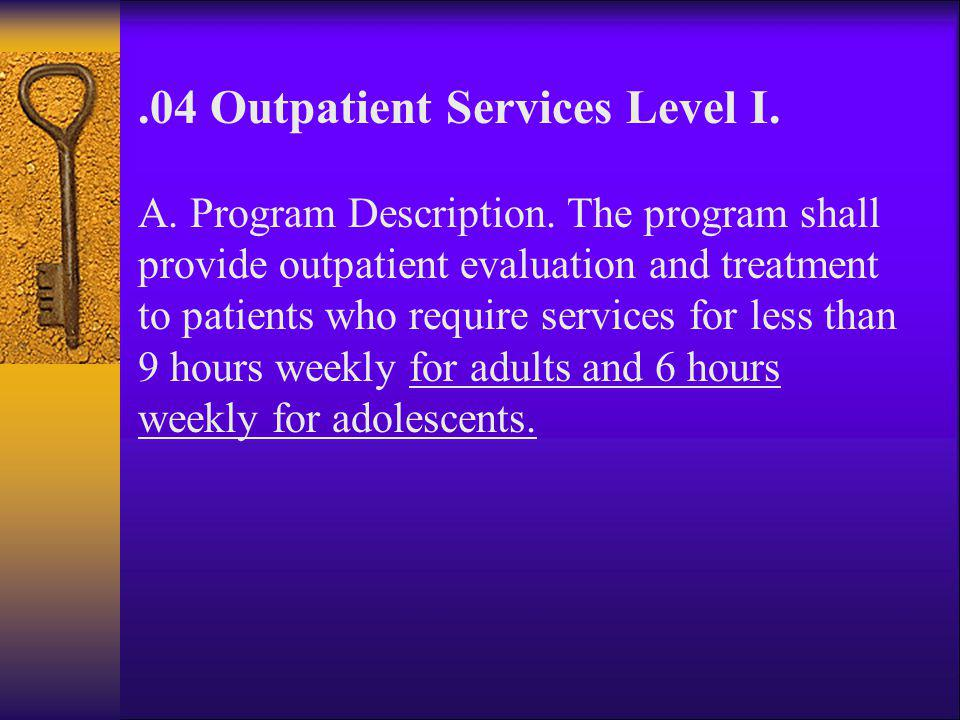 .04 Outpatient Services Level I.