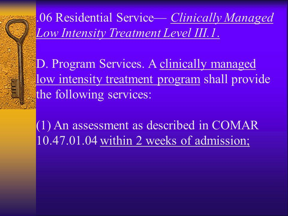 .06 Residential Service— Clinically Managed Low Intensity Treatment Level III.1.