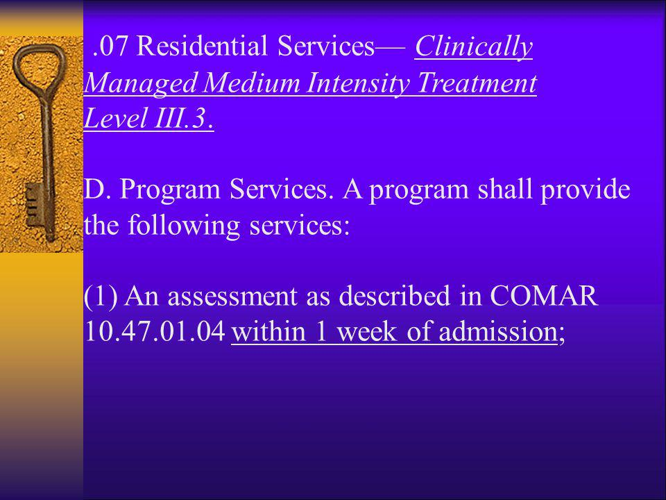 .07 Residential Services— Clinically Managed Medium Intensity Treatment