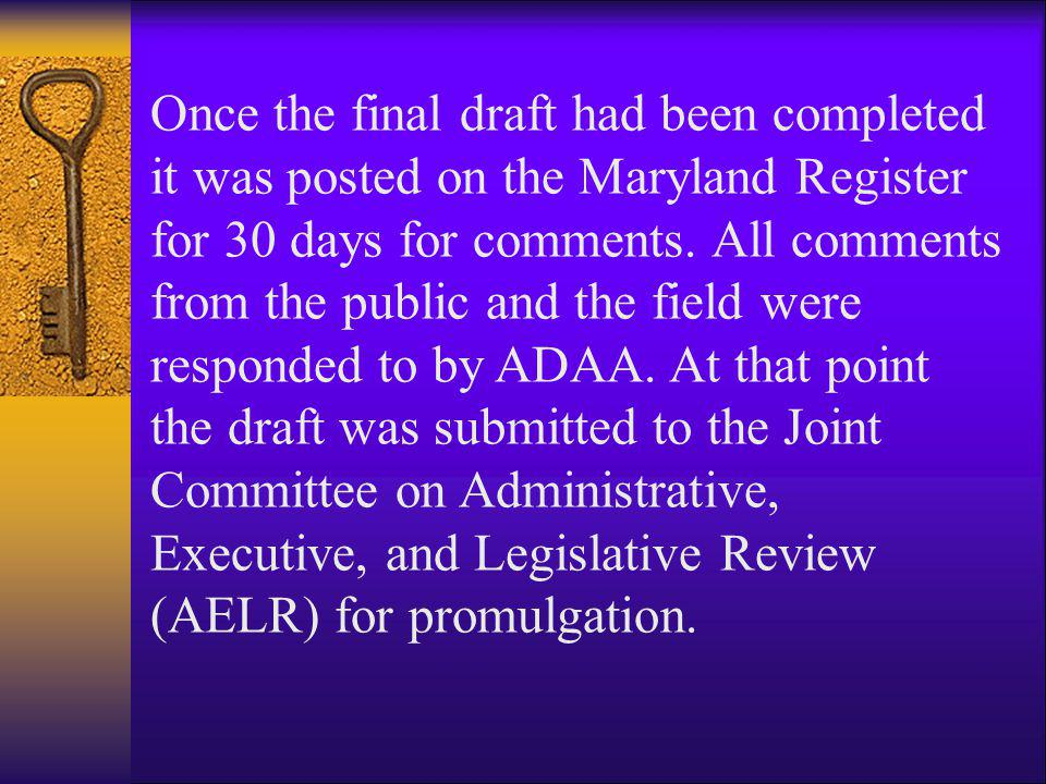 Once the final draft had been completed it was posted on the Maryland Register for 30 days for comments.