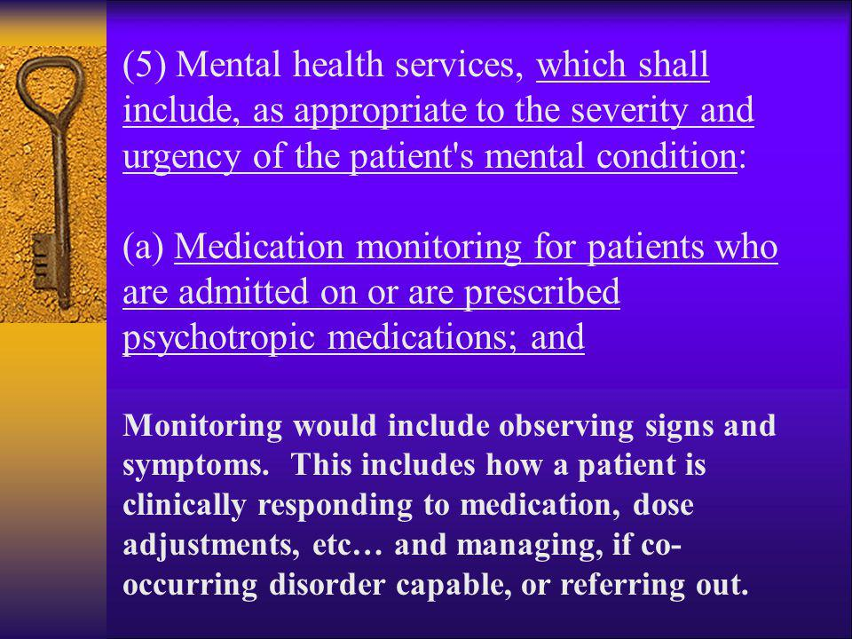 (5) Mental health services, which shall include, as appropriate to the severity and urgency of the patient s mental condition: