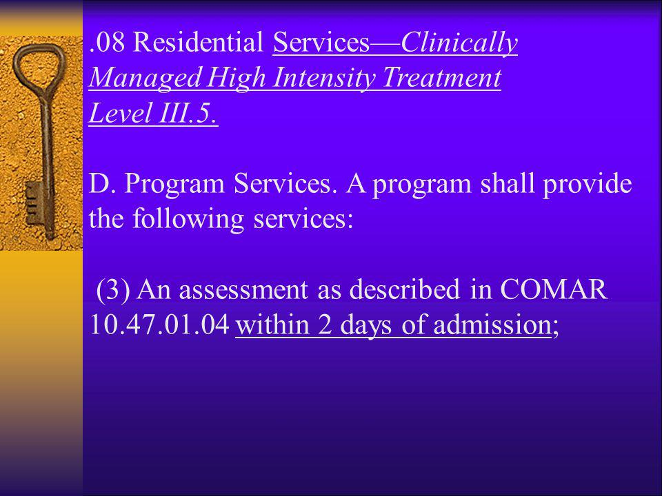 .08 Residential Services—Clinically Managed High Intensity Treatment