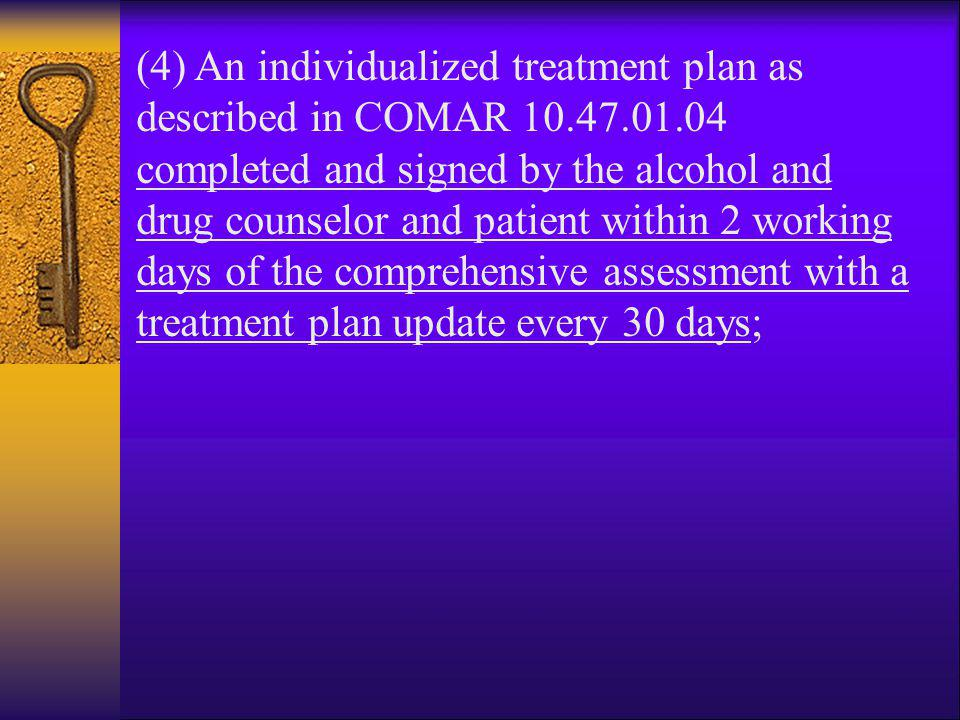 (4) An individualized treatment plan as described in COMAR 10. 47. 01