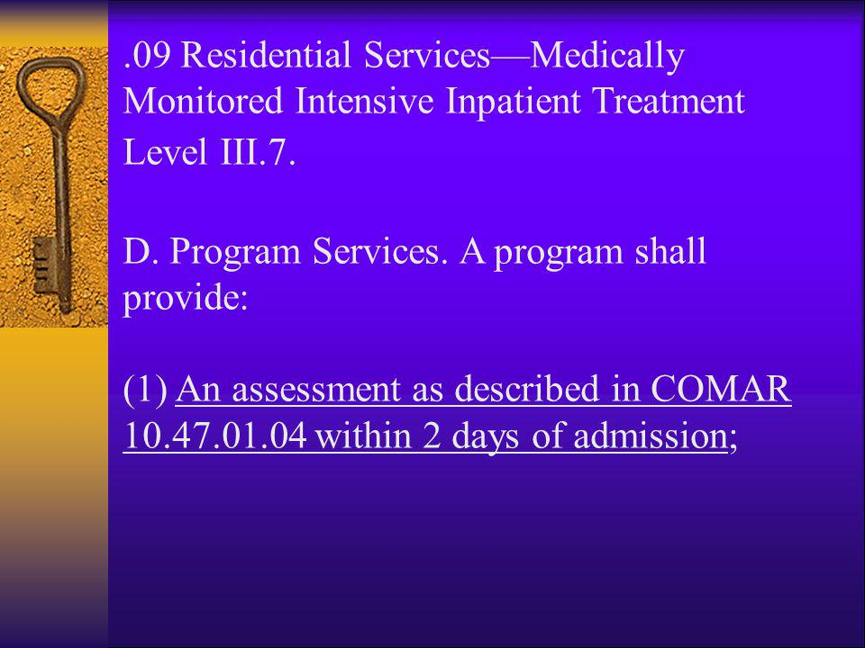 .09 Residential Services—Medically Monitored Intensive Inpatient Treatment Level III.7.