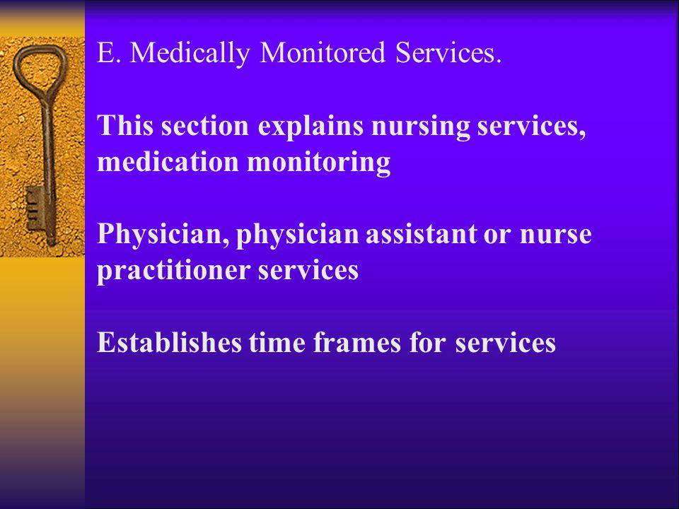E. Medically Monitored Services.