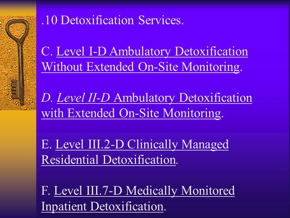 .10 Detoxification Services.