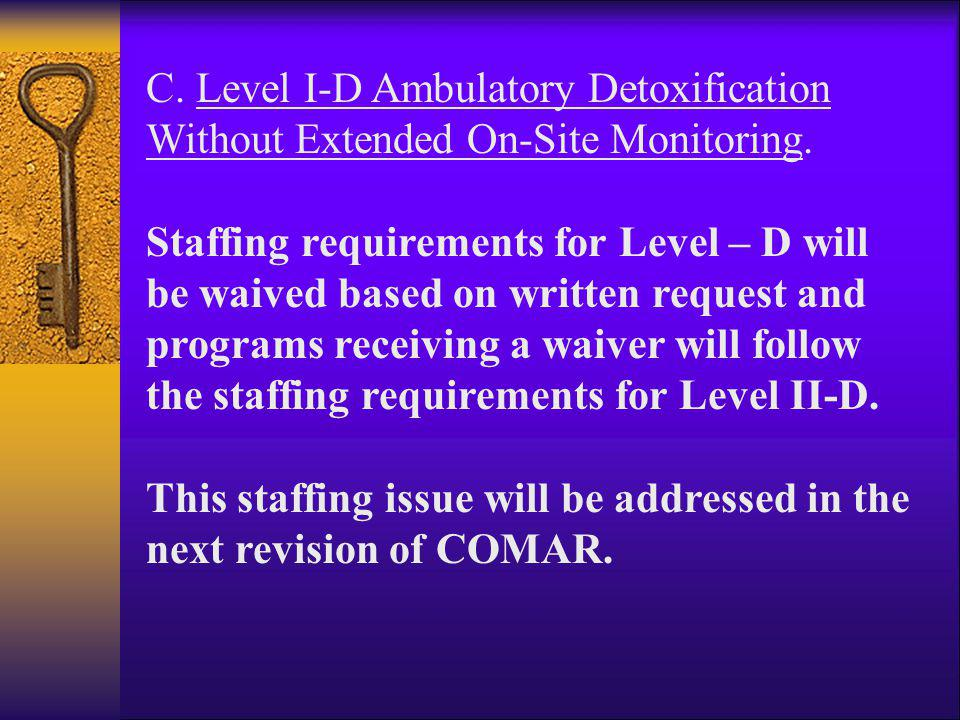 C. Level I-D Ambulatory Detoxification Without Extended On-Site Monitoring.