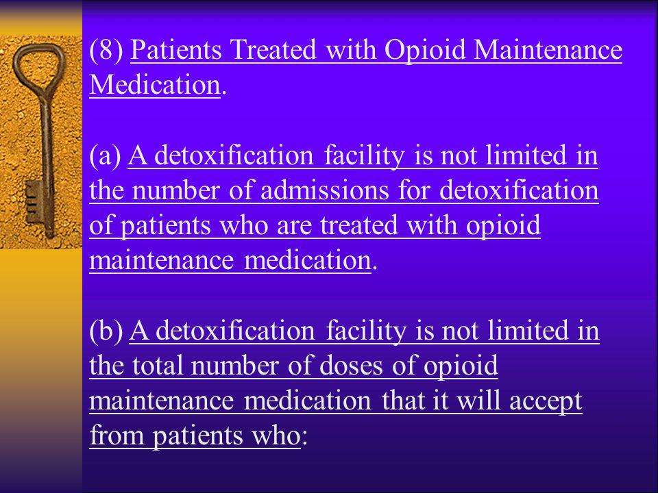 (8) Patients Treated with Opioid Maintenance Medication.