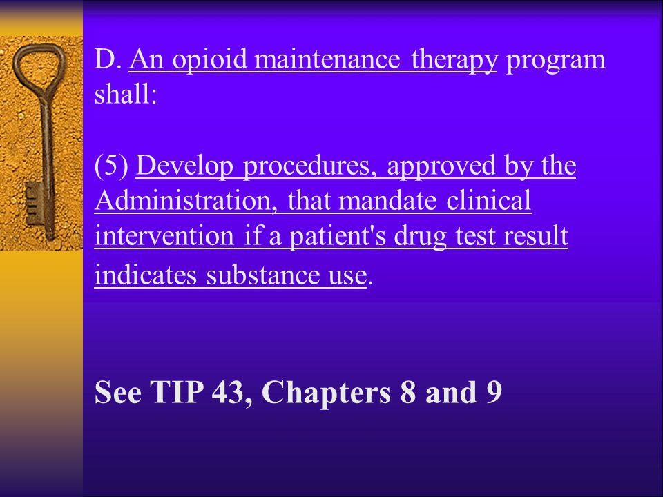 D. An opioid maintenance therapy program shall: