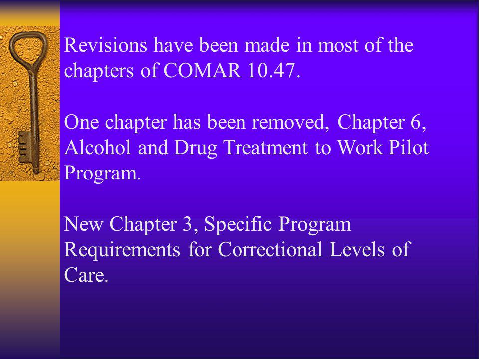 Revisions have been made in most of the chapters of COMAR 10.47.