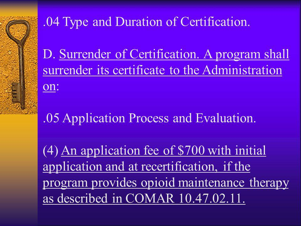 .04 Type and Duration of Certification.