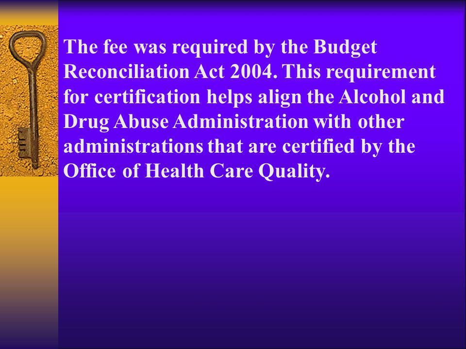 The fee was required by the Budget Reconciliation Act 2004
