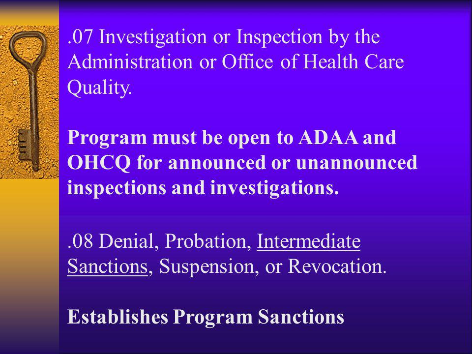 .07 Investigation or Inspection by the Administration or Office of Health Care Quality.