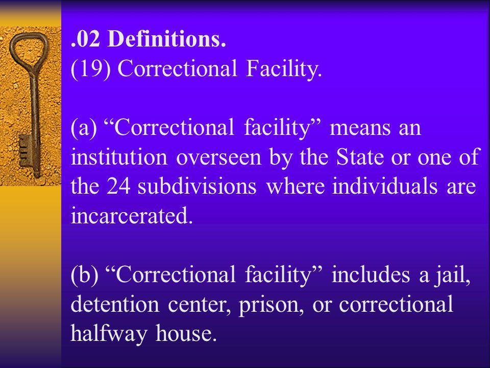 (19) Correctional Facility.