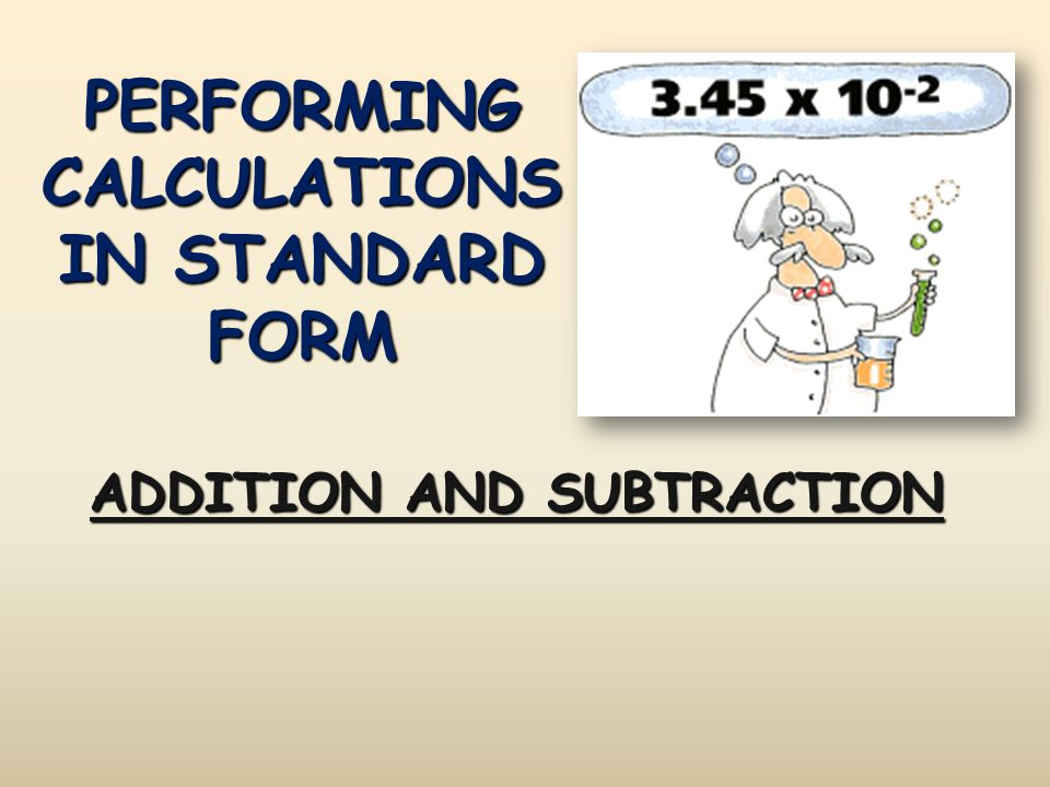 PERFORMING CALCULATIONS IN STANDARD FORM