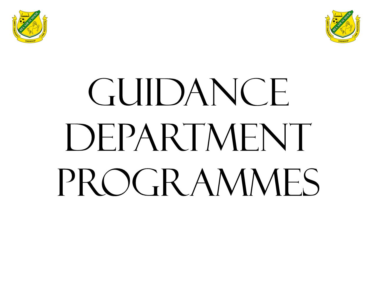 GUIDANCE DEPARTMENT PROGRAMMES
