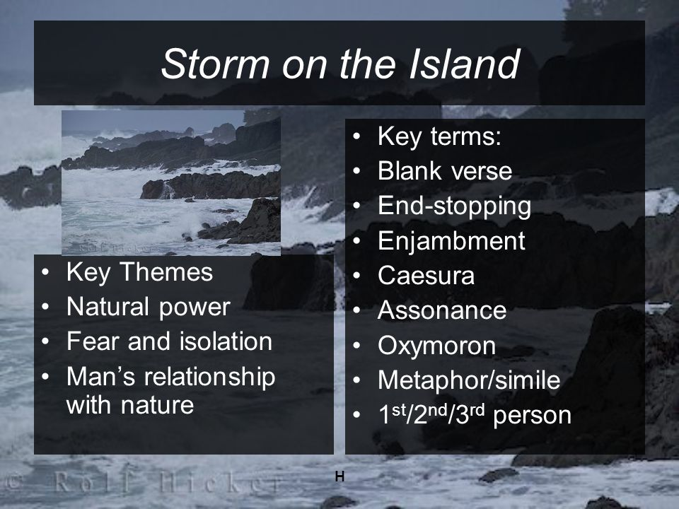 Storm on the Island Key terms: Blank verse End-stopping Enjambment