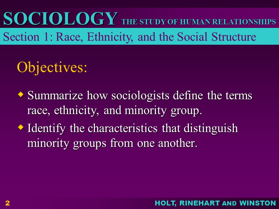 Objectives: Section 1: Race, Ethnicity, and the Social Structure