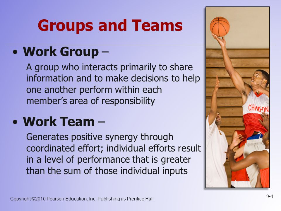 Groups and Teams Work Group – Work Team –