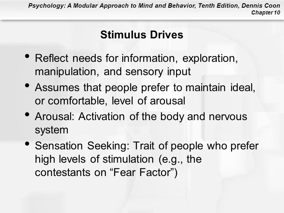 Stimulus Drives Reflect needs for information, exploration, manipulation, and sensory input.
