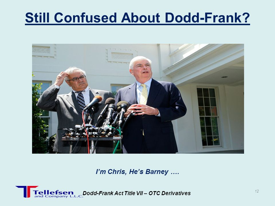 Still Confused About Dodd-Frank