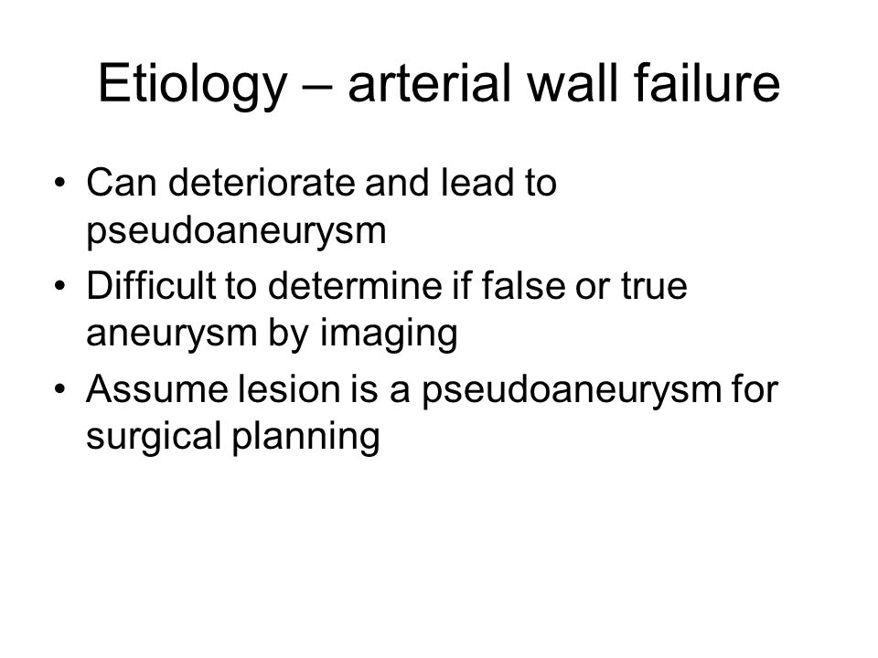Etiology – arterial wall failure