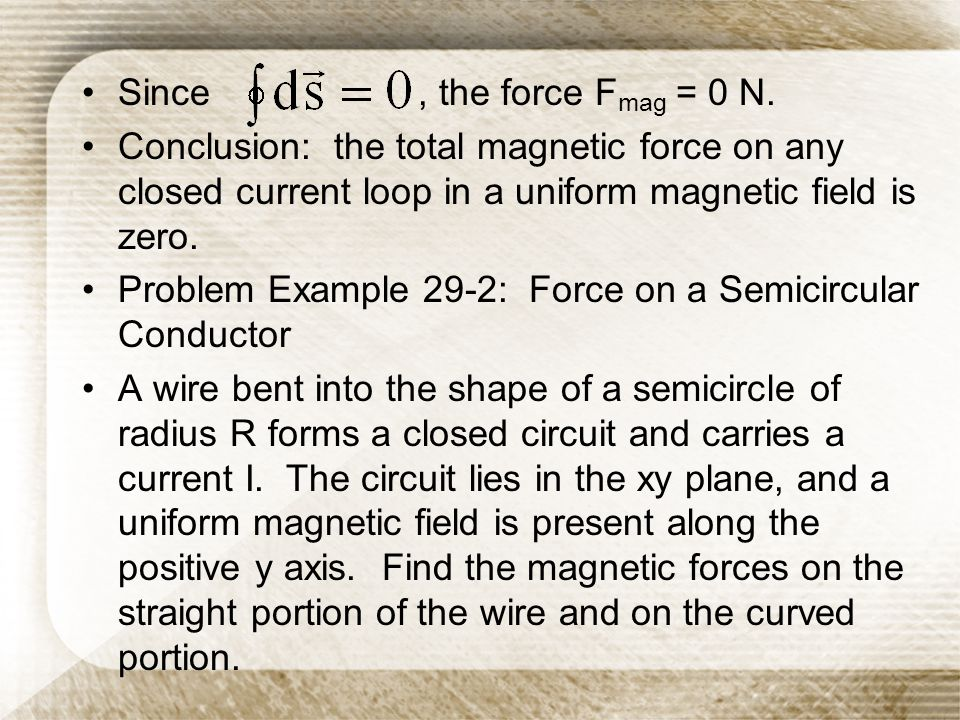 Since , the force Fmag = 0 N.