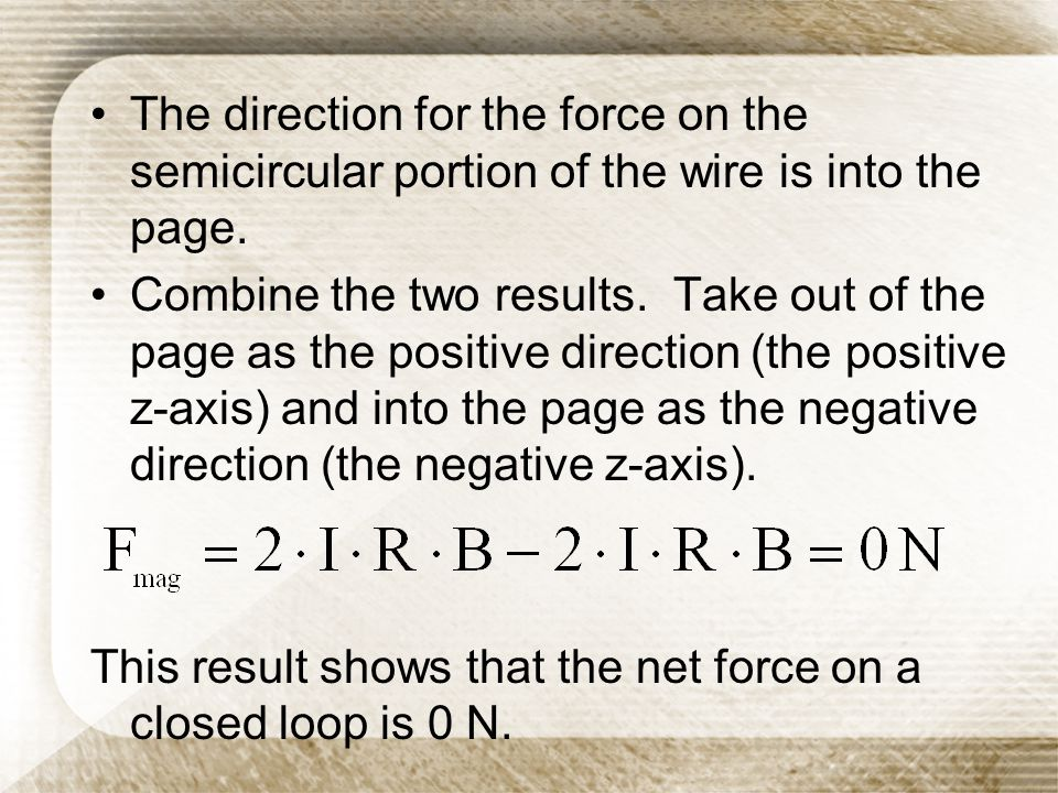 The direction for the force on the semicircular portion of the wire is into the page.