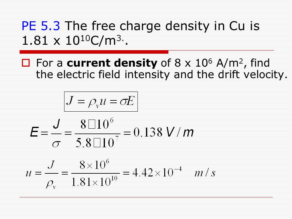 PE 5.3 The free charge density in Cu is 1.81 x 1010C/m3..