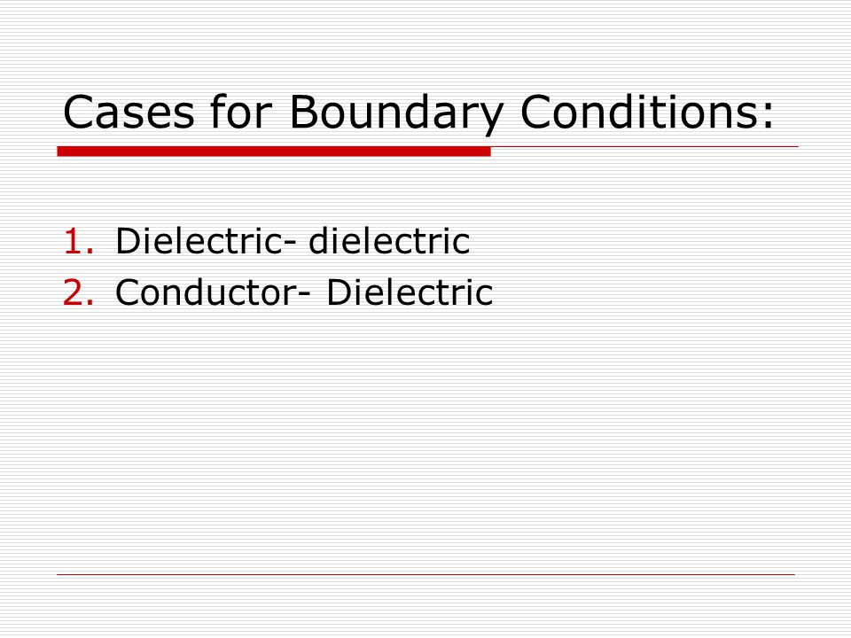 Cases for Boundary Conditions: