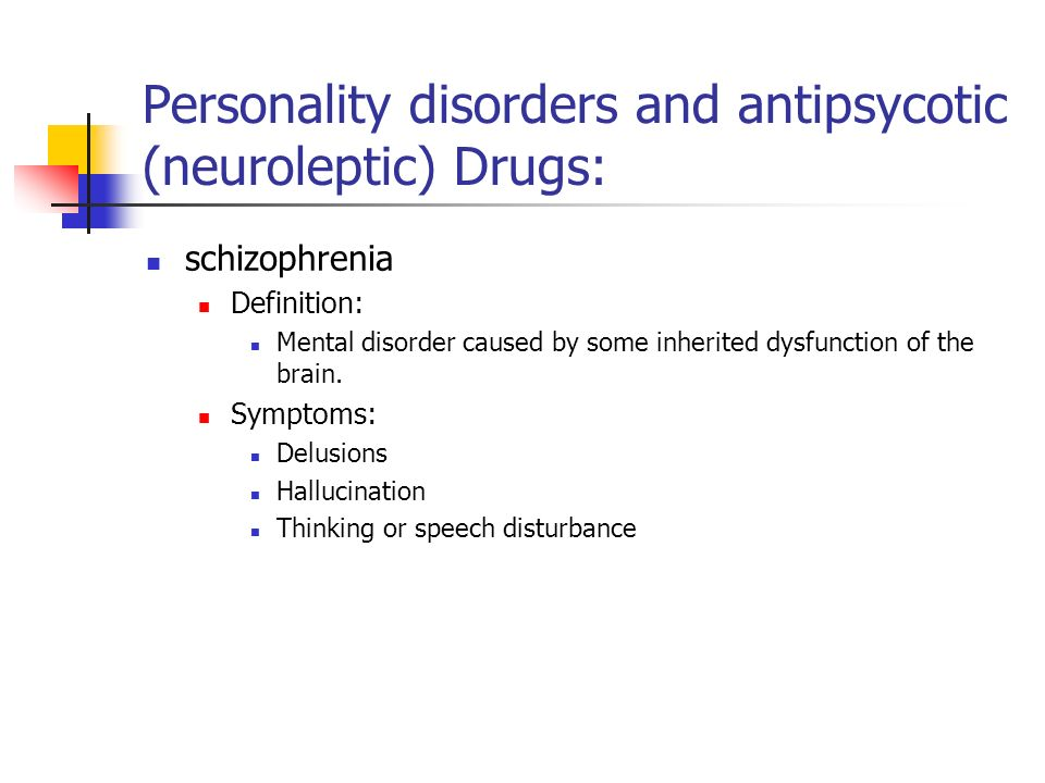 Personality disorders and antipsycotic (neuroleptic) Drugs: