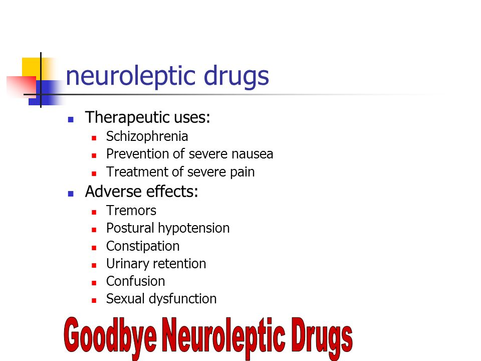 Goodbye Neuroleptic Drugs