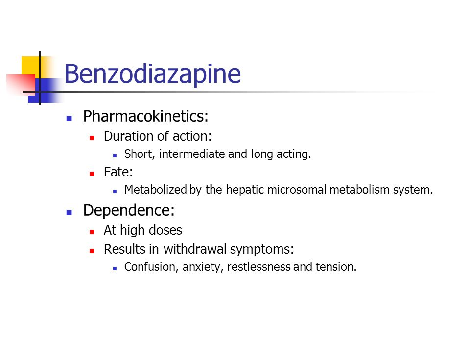 Benzodiazapine Pharmacokinetics: Dependence: Duration of action: Fate: