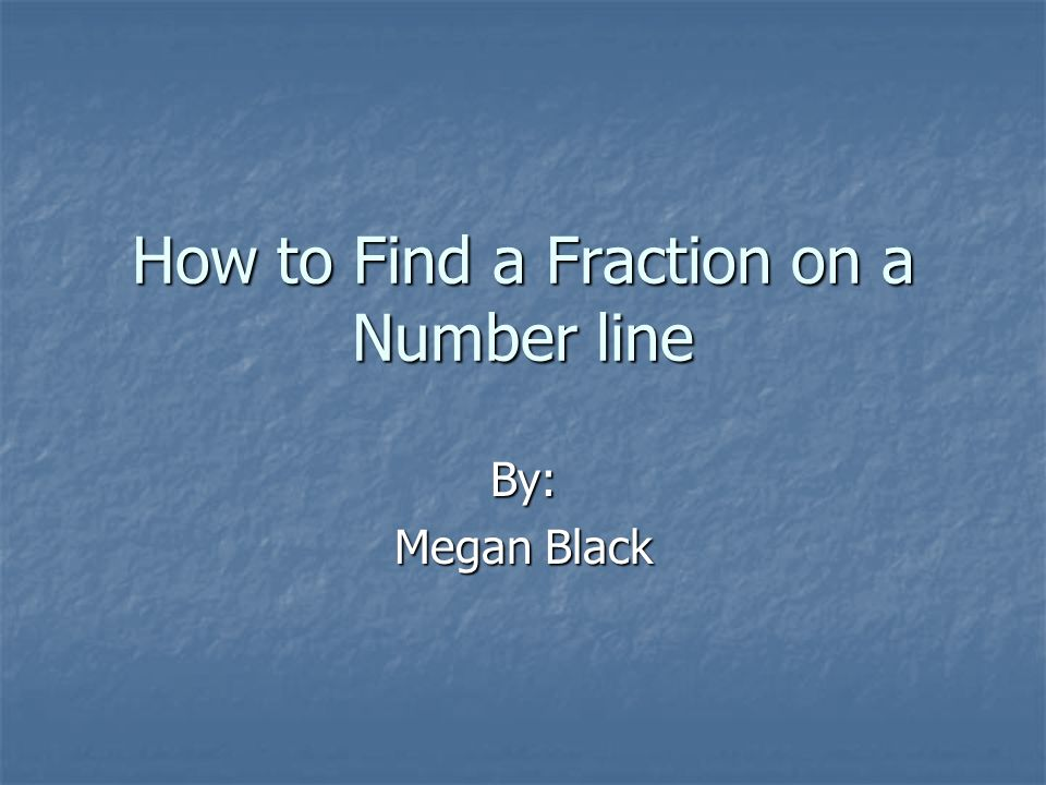 How to Find a Fraction on a Number line