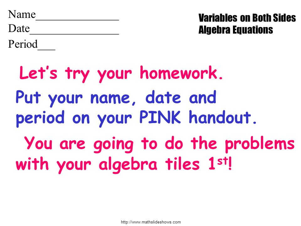 Let's try your homework.