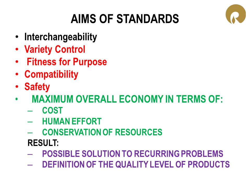 AIMS OF STANDARDS Interchangeability Variety Control
