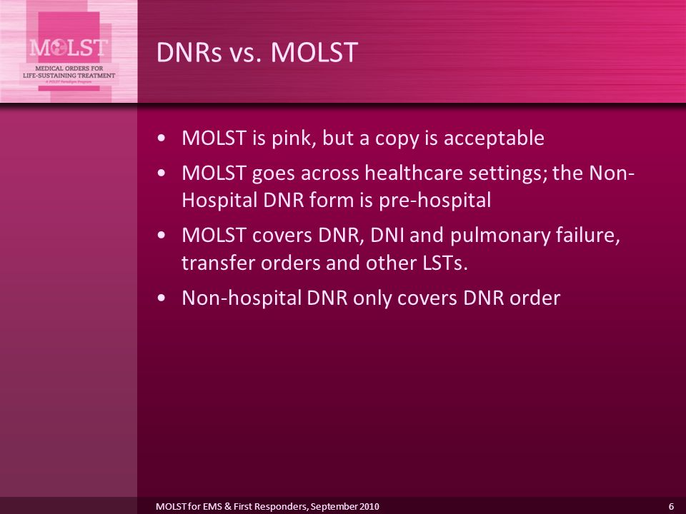 DNRs vs. MOLST MOLST is pink, but a copy is acceptable