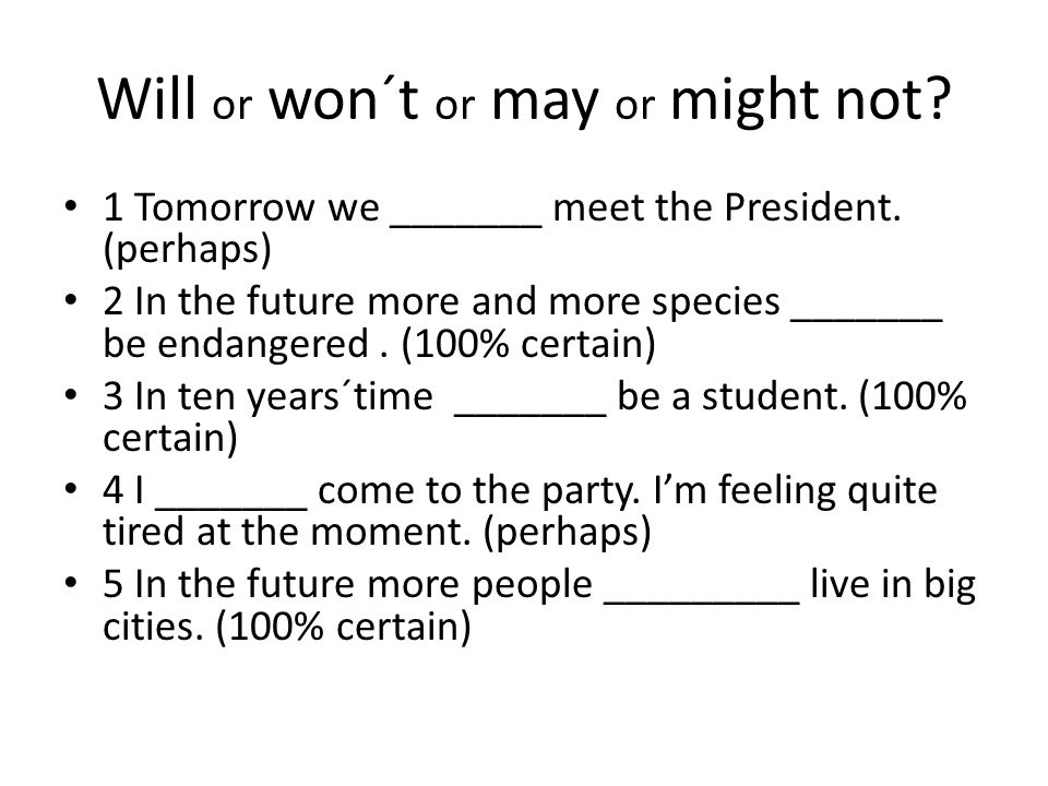 Will or won´t or may or might not