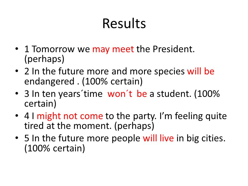 Results 1 Tomorrow we may meet the President. (perhaps)