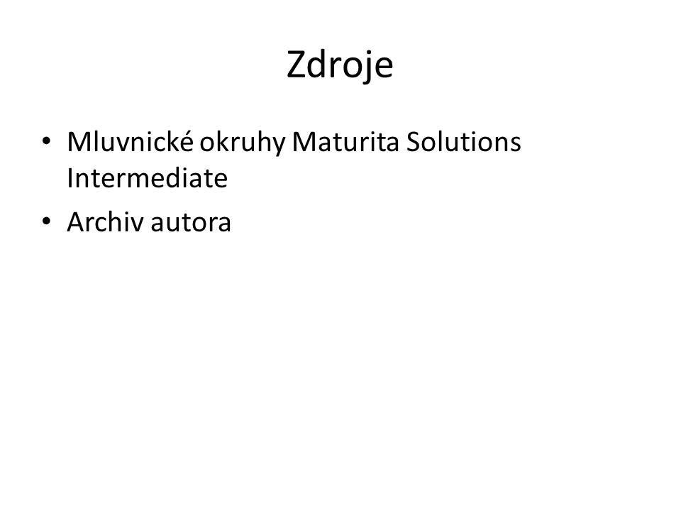 Zdroje Mluvnické okruhy Maturita Solutions Intermediate Archiv autora