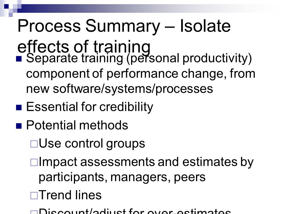 Process Summary – Isolate effects of training