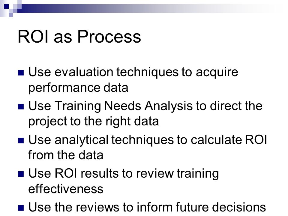 ROI as Process Use evaluation techniques to acquire performance data