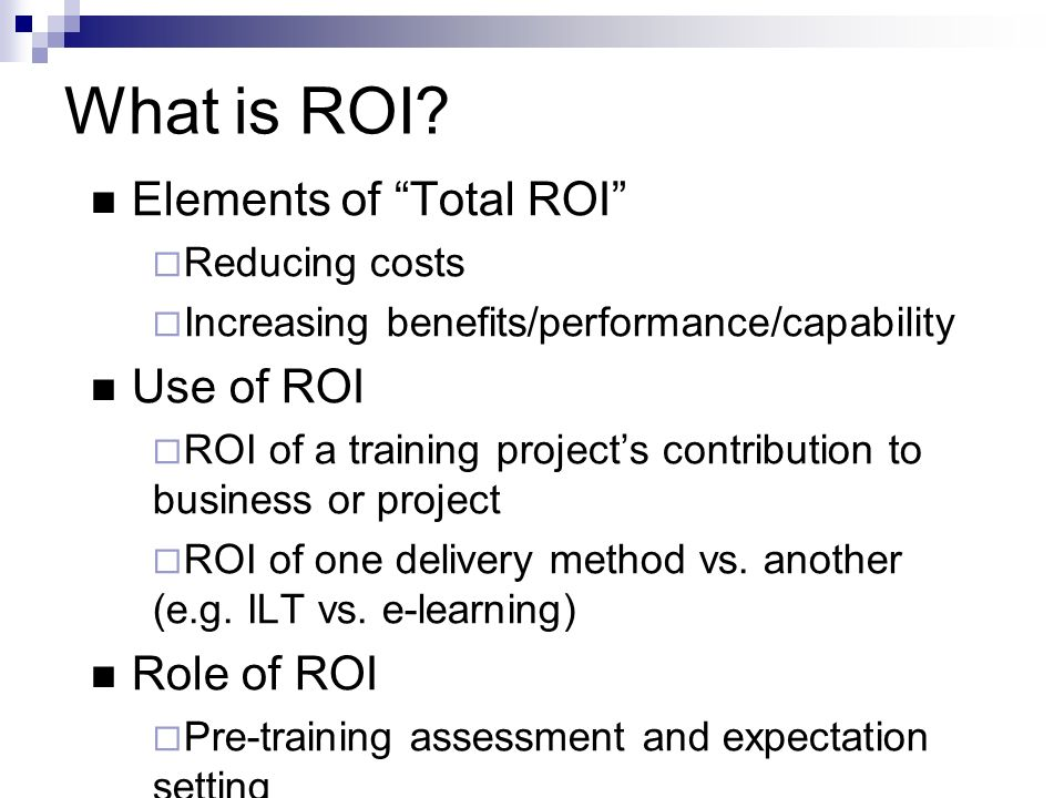What is ROI Elements of Total ROI Use of ROI Role of ROI