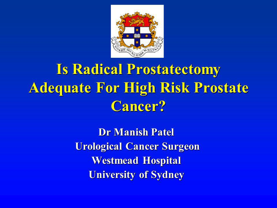 Is Radical Prostatectomy Adequate For High Risk Prostate Cancer