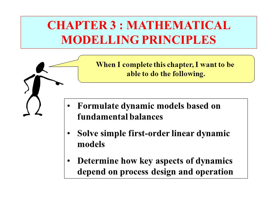 CHAPTER 3 : MATHEMATICAL MODELLING PRINCIPLES