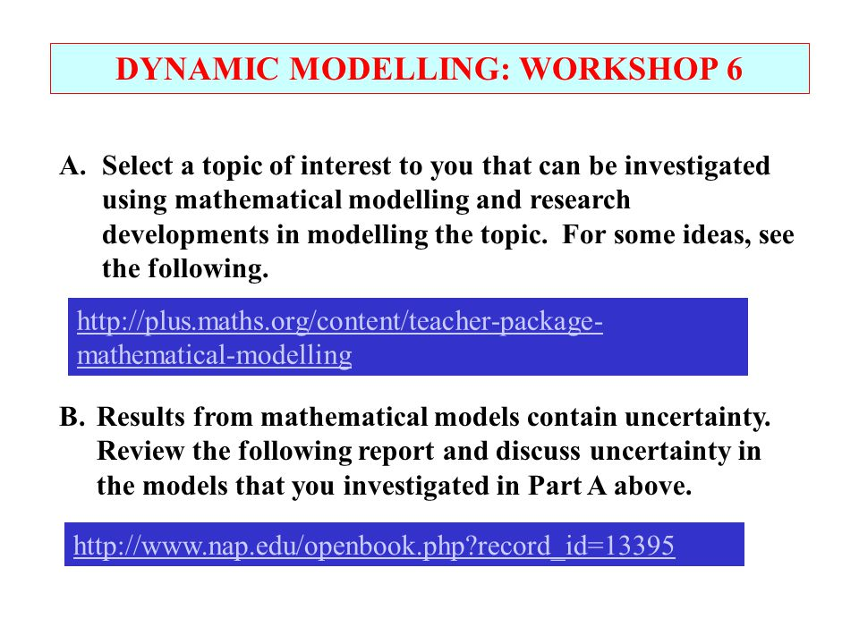 DYNAMIC MODELLING: WORKSHOP 6