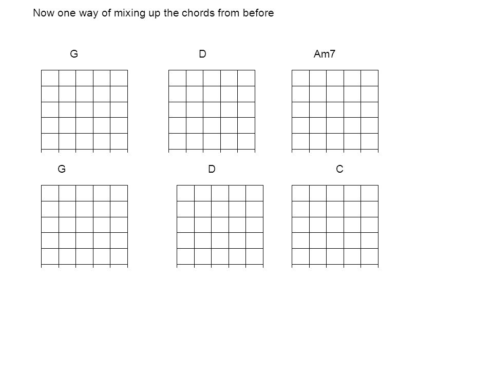 Now one way of mixing up the chords from before