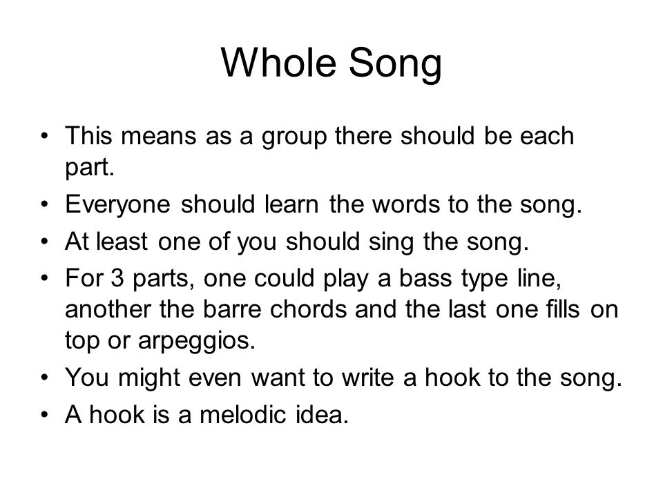 Whole Song This means as a group there should be each part.